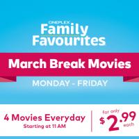 Cineplex march break movies